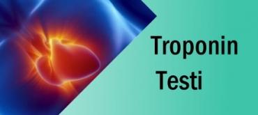 Troponin Testi Nedir Nasıl Yapılır